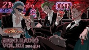 2broRadio【vol.102】